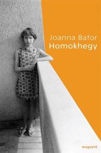 Joanna Bator: Homokhegy. Magvető. 2011. Fordította: Hermann Péter