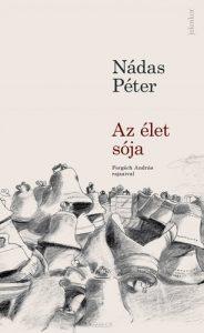 Nádas Péter: Az élet sója. Jelenkor 2016